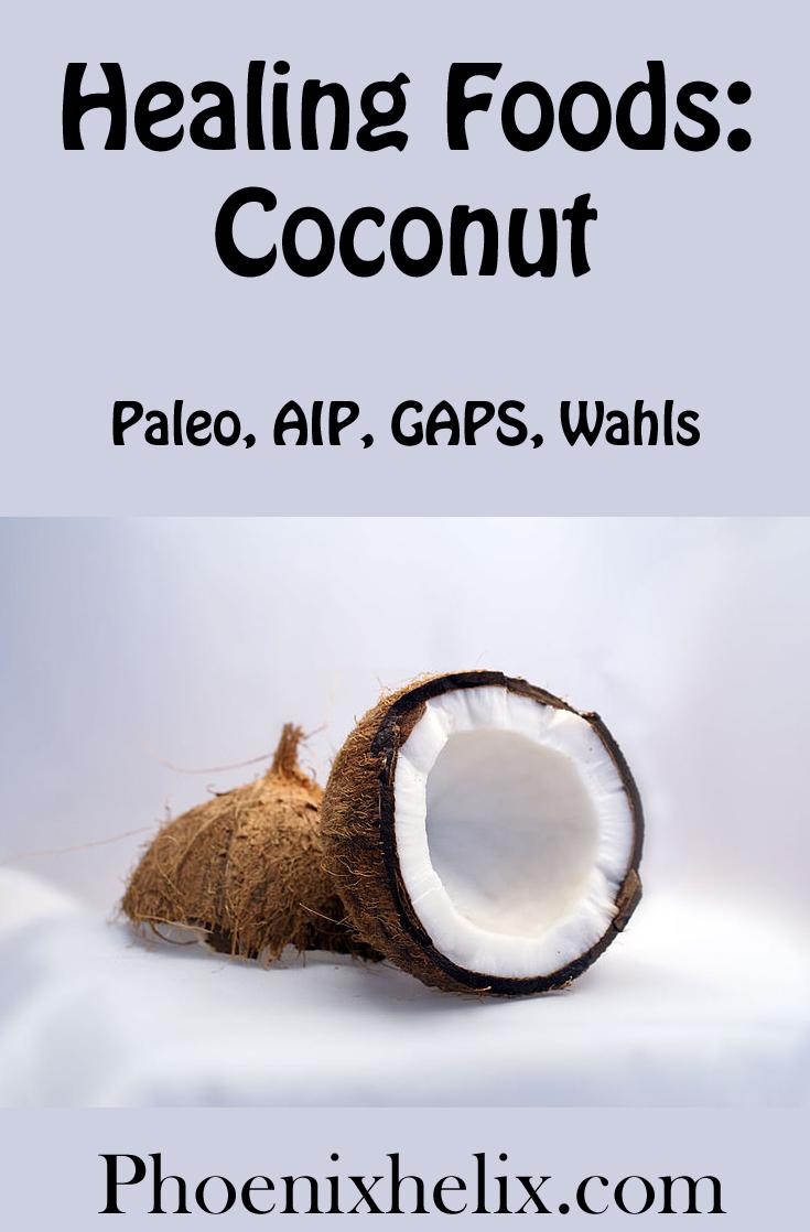 Healing Foods: Coconut   Phoenix Helix