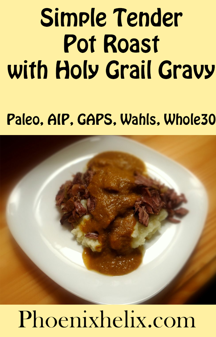 Simple Tender Pot Roast with Holy Grail Gravy | Phoenix Helix