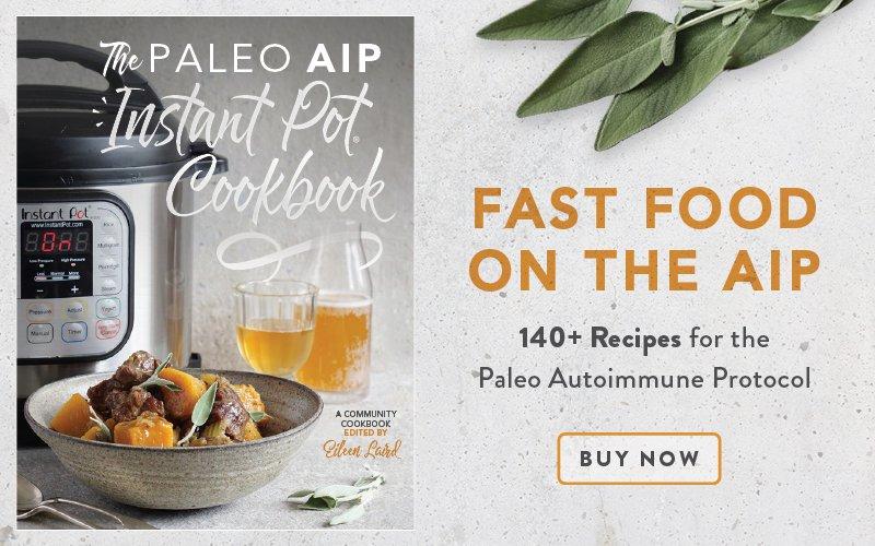 Ad: Paleo AIP Instant Pot E-Cookbook - 140+ recipes - Buy Now