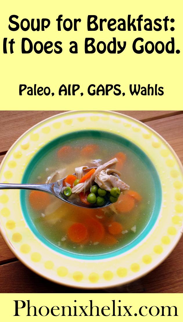 Soup for Breakfast: It Does a Body Good. | Phoenix Helix