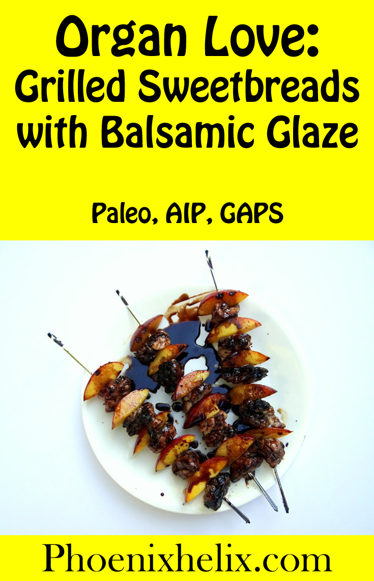 Organ Love: Grilled Sweetbreads with Balsamic Glaze   Phoenix Helix