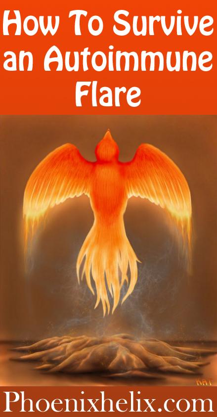 How To Survive An Autoimmune Flare | Phoenix Helix