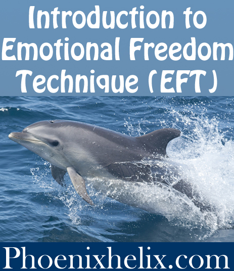Introduction to Emotional Freedom Technique (EFT) | Phoenix Helix