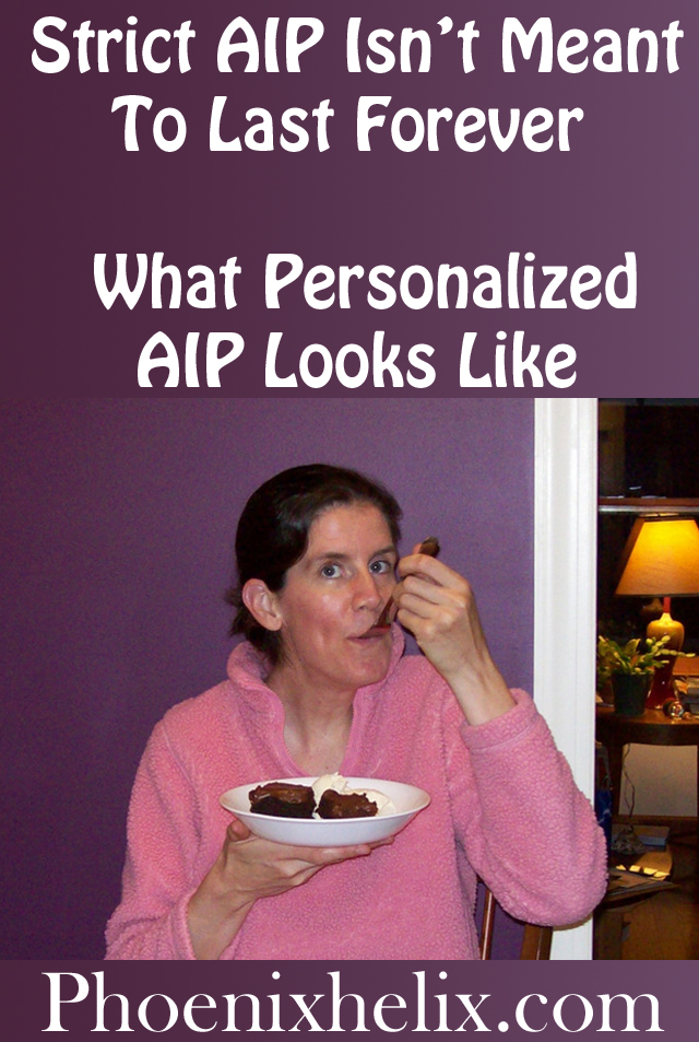 Strict AIP Isn't Meant To Last Forever - What Personalized AIP Looks Like. | Phoenix Helix