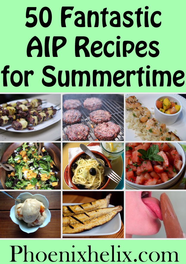 50 Fantastic AIP Recipes for Summertime | Phoenix Helix