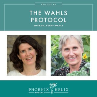 Episode 07: The Wahls Protocol with Dr. Terry Wahls