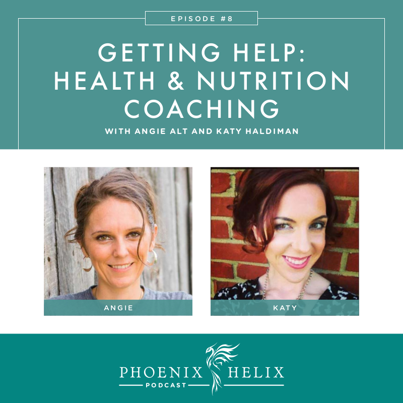Getting Help - Health and Nutrition Coaching | Phoenix Helix Podcast