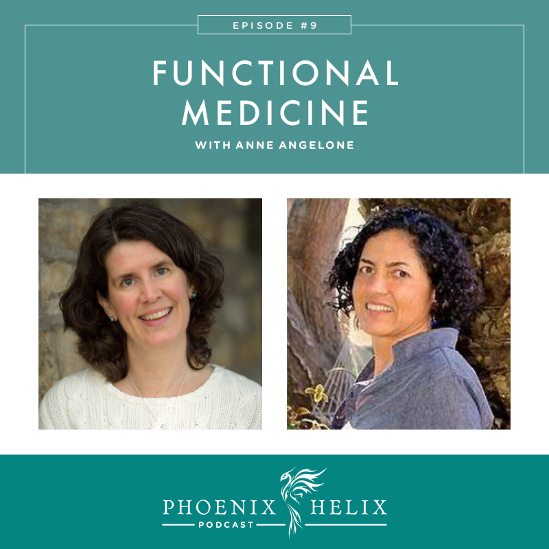 Functional Medicine with Anne Angelone | Phoenix Helix Podcast - What is functional medicine? How can it help people with autoimmune disease maximize their health?