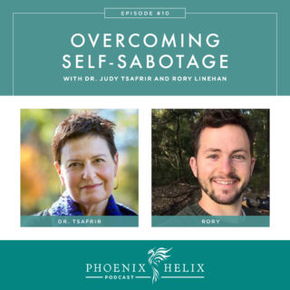 Episode 85: Best Of – Overcoming Self-Sabotage with Dr. Judy Tsafrir and Rory Linehan