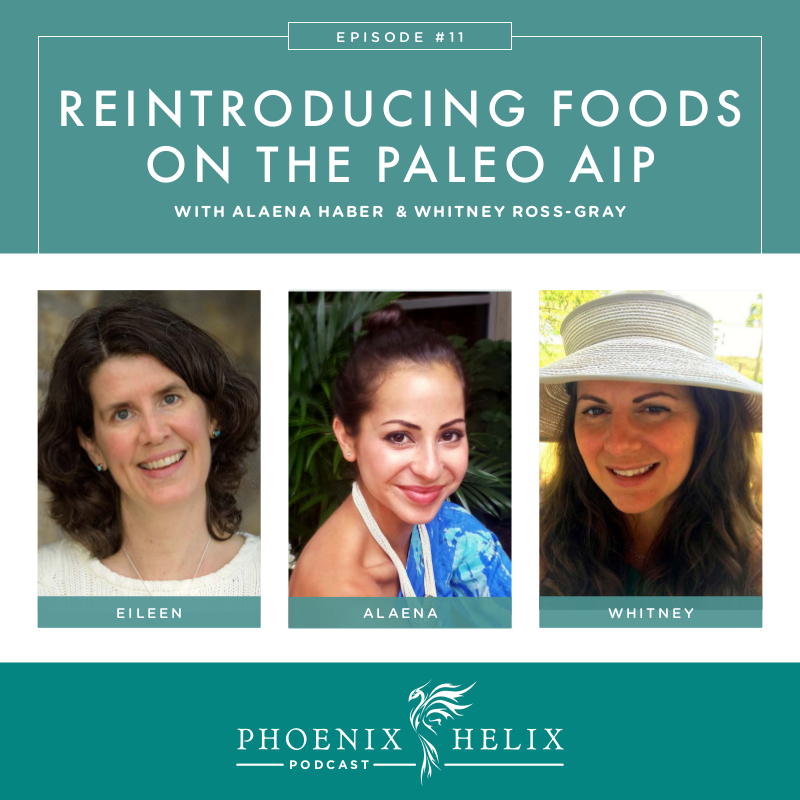 Reintroducing Foods on the Paleo Autoimmune Protocol (AIP) | Phoenix Helix Podcast