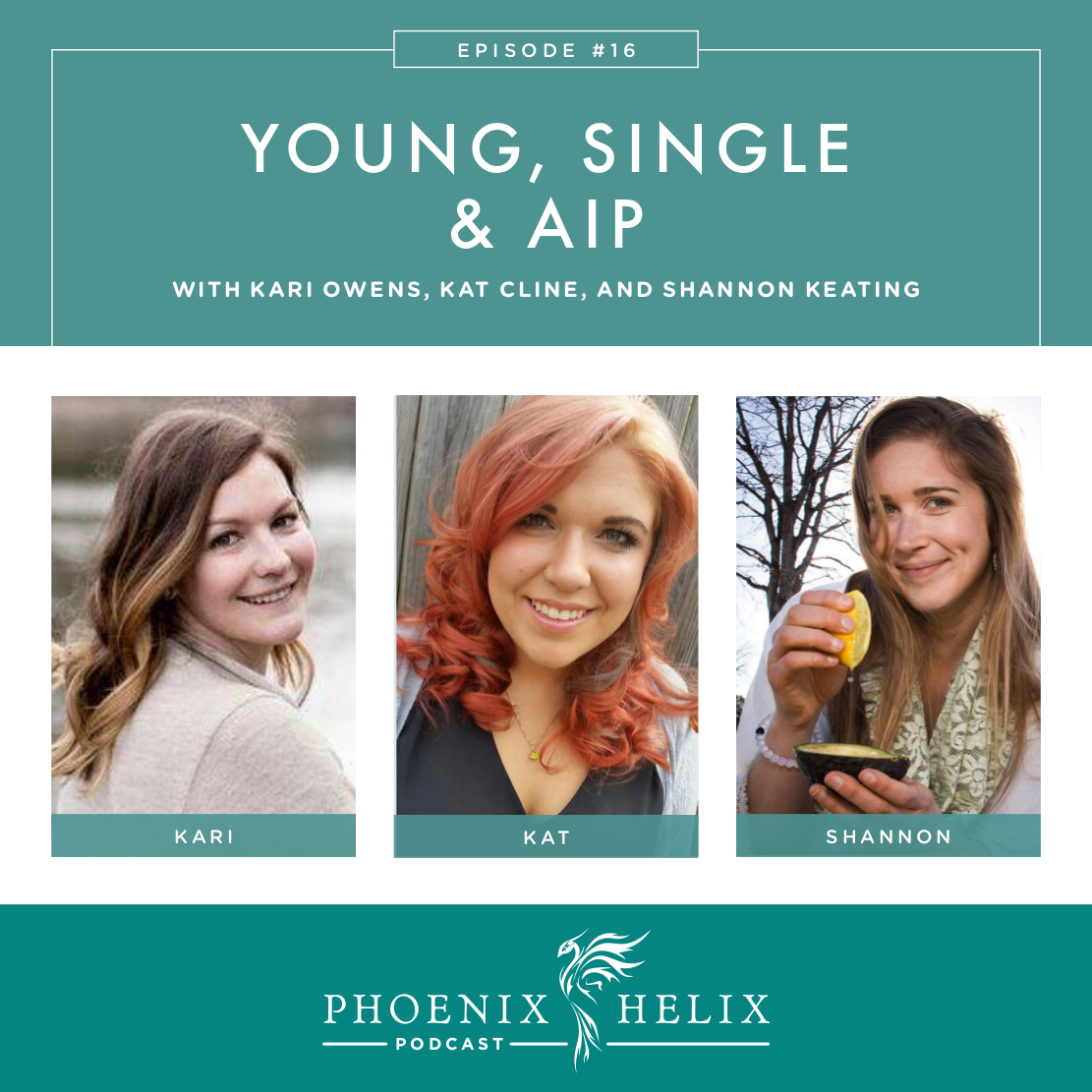 Young, Single and AIP | Phoenix Helix Podcast