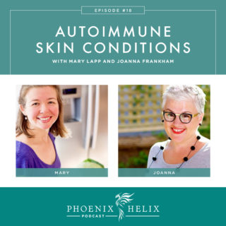 Episode 18: Autoimmune Skin Conditions