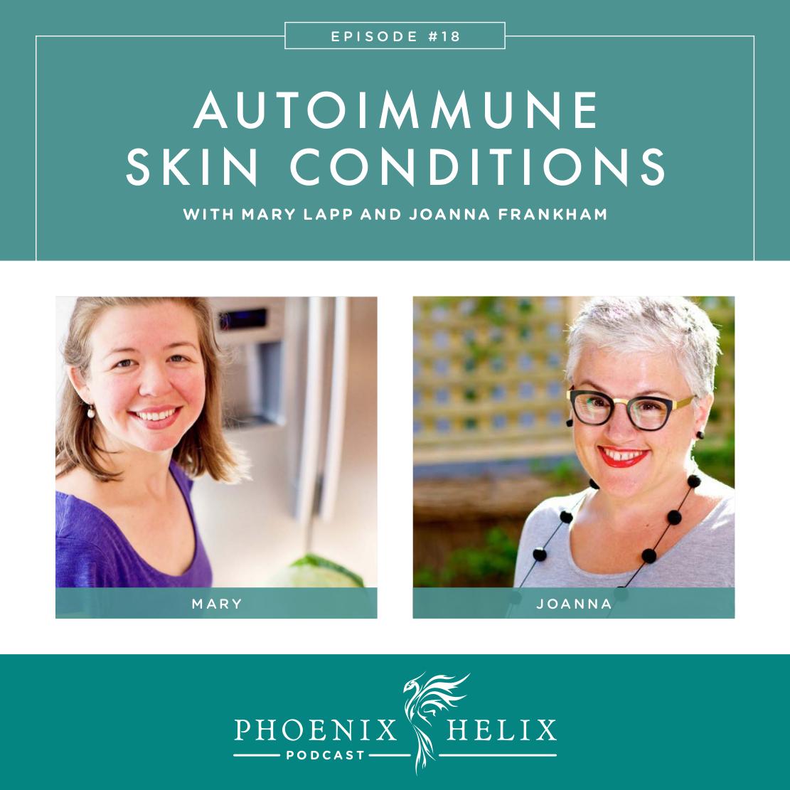Autoimmune Skin Conditions | Phoenix Helix Podcast