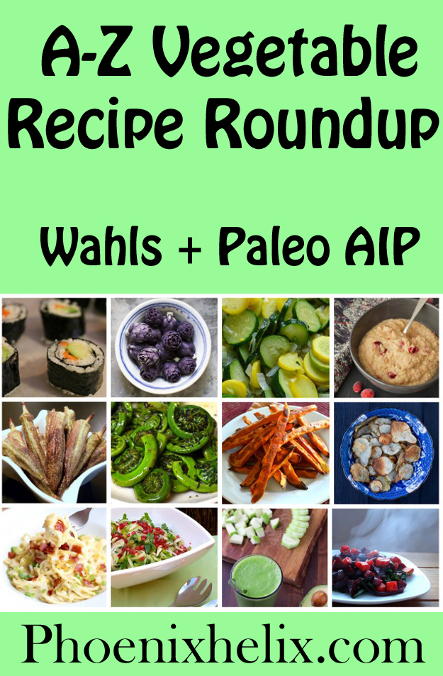 A Z Vegetable Recipe Roundup Wahls Paleo Aip