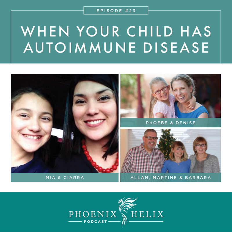 When Your Child Has Autoimmune Disease | Phoenix Helix Podcast