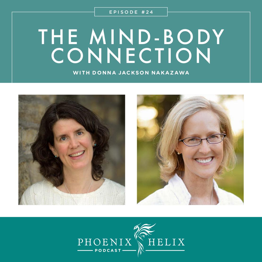 The Mind-Body Connection with Donna Jackson Nakazawa | Phoenix Helix Podcast