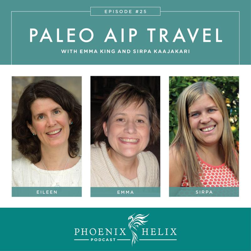 Paleo AIP Travel | Phoenix Helix Podcast
