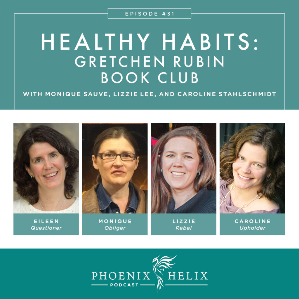 Healthy Habits - Gretchen Rubin Book Club | Phoenix Helix Podcast