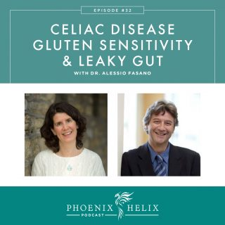 Episode 32: Celiac Disease, Gluten Sensitivity & Leaky Gut with Dr. Alessio Fasano