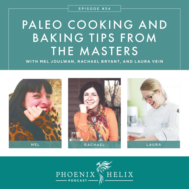 Paleo Cooking and Baking Tips from the Masters | Phoenix Helix Podcast