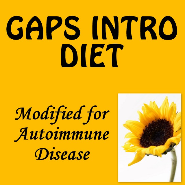 GAPS Intro Diet Modified for Autoimmune Disease