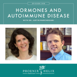 Episode 38: Hormones and Autoimmune Disease with Dr. Justin Marchegiani
