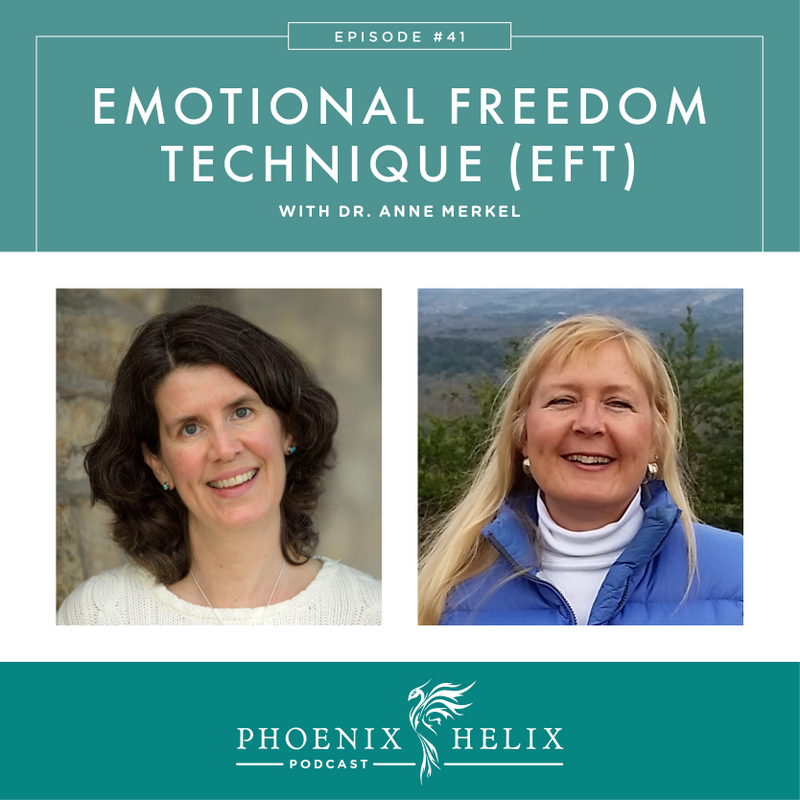 EFT with Dr. Anne Merkel | Phoenix Helix Podcast