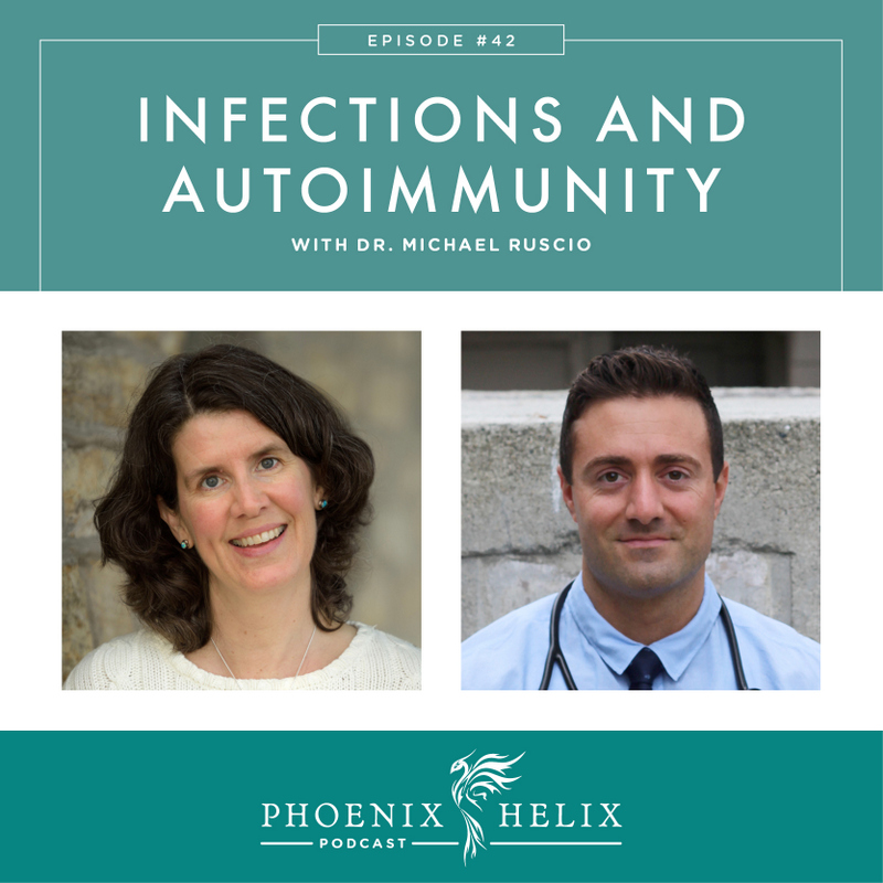 Infections and Autoimmunity with Dr. Michael Ruscio | Phoenix Helix Podcast