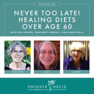 Episode 43: Never Too Late! Healing Diets Over Age 60