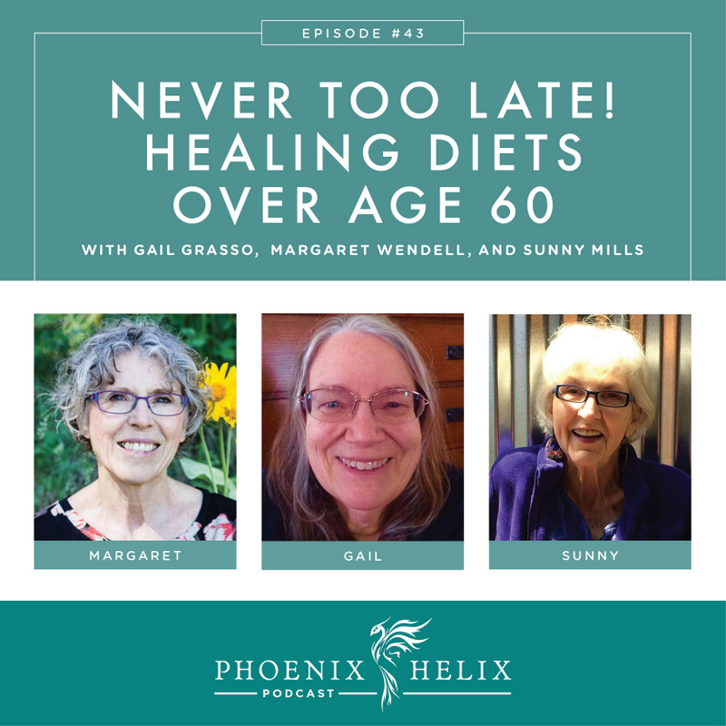 Never Too Late! Healing Diets Over Age 60 | Phoenix Helix Podcast