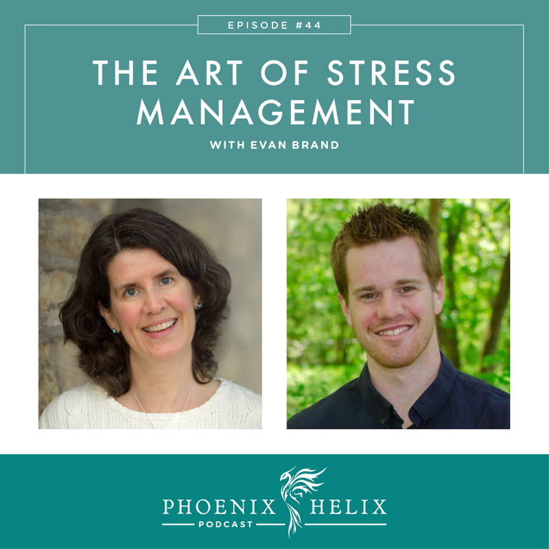 The Art of Stress Management with Evan Brand | Phoenix Helix Podcast