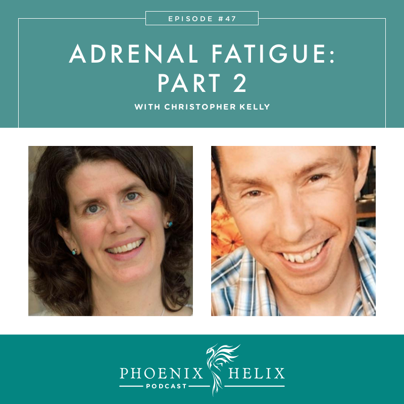 Adrenal Fatigue: Part 2 | Phoenix Helix Podcast