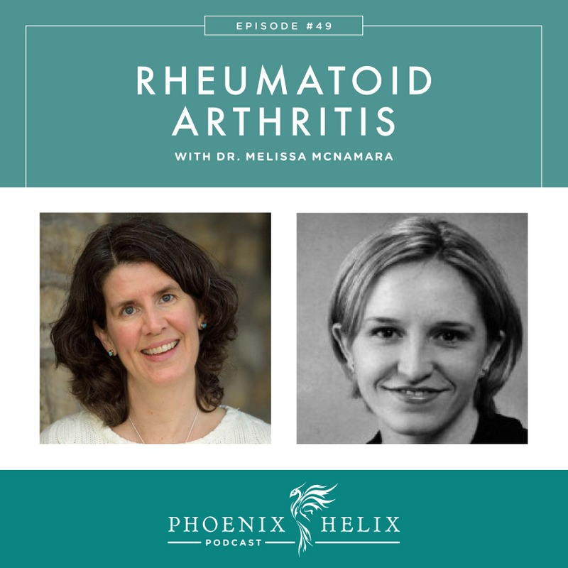 Episode 49 of the Phoenix Helix Podcast: Rheumatoid Arthritis with Dr. Melissa McNamara