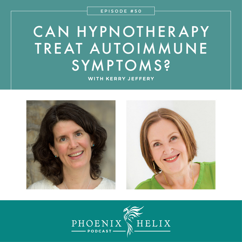 Can Hypnotherapy Treat Autoimmune Symptoms? With Kerry Jeffery | Phoenix Helix Podcast
