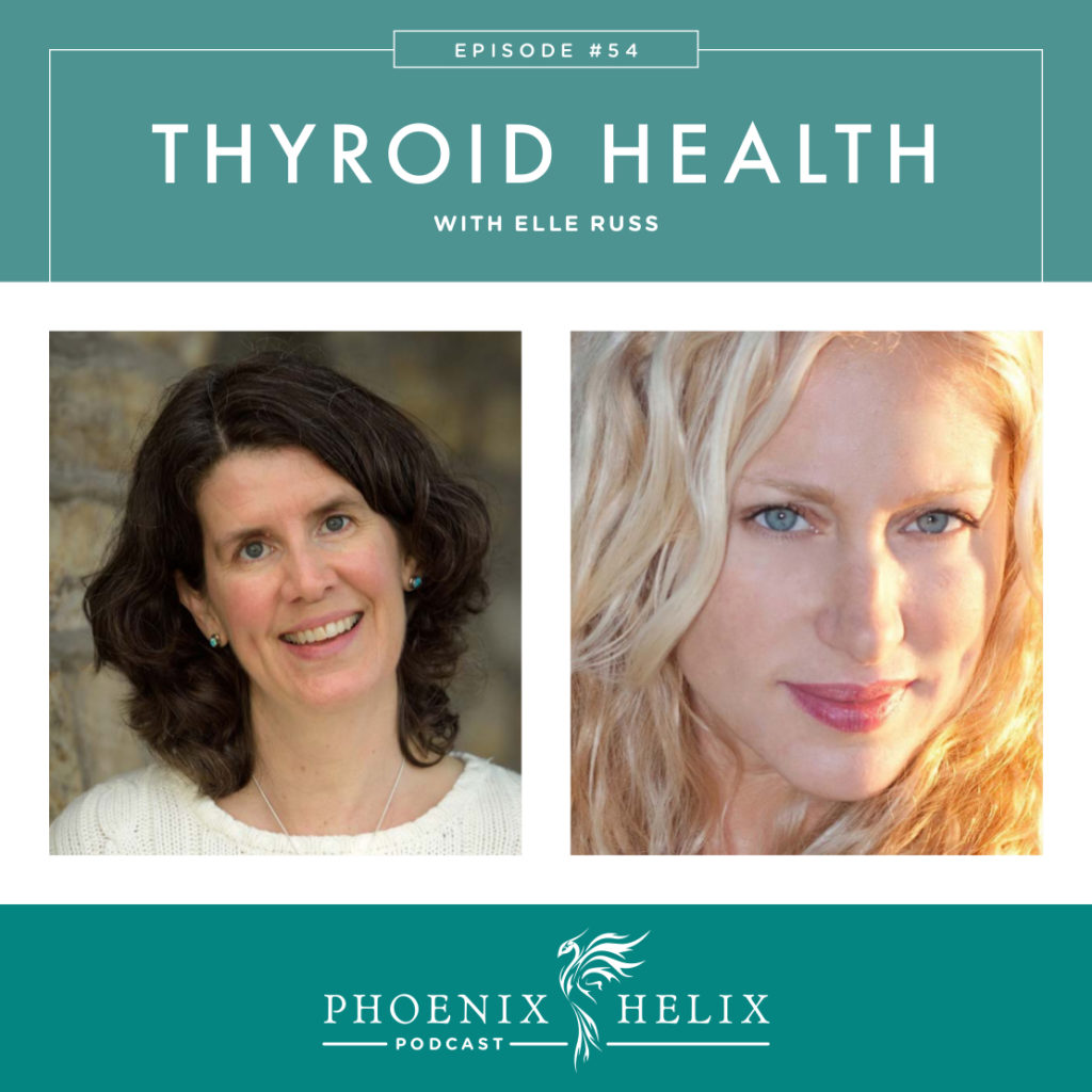 Thyroid Health with Elle Russ | Phoenix Helix Podcast