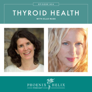 Episode 54: Thyroid Health with Elle Russ