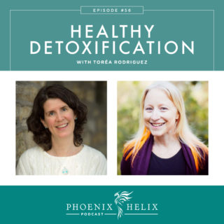 Episode 56: Healthy Detoxification with Torea Rodriguez