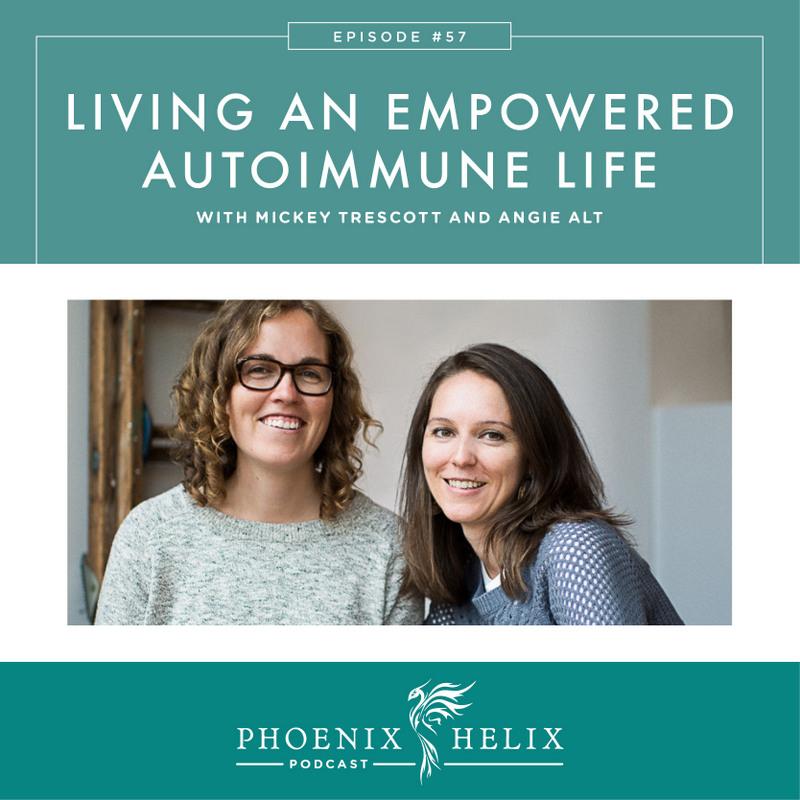 Living an Empowered Autoimmune Life | Phoenix Helix Podcast