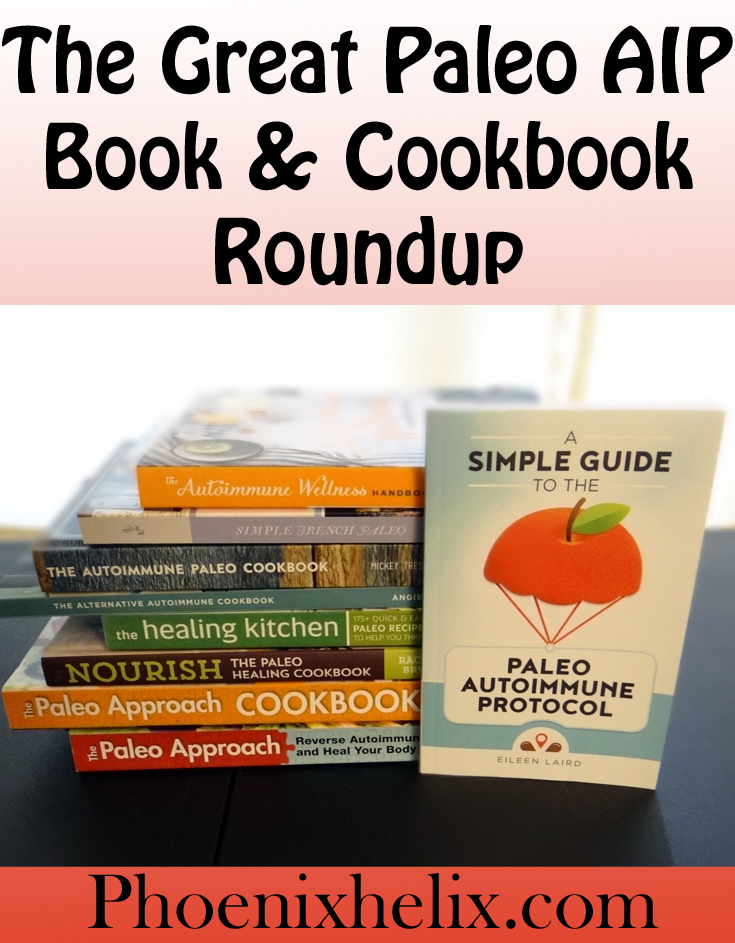 The Great Paleo AIP Book & Cookbook Roundup | Phoenix Helix