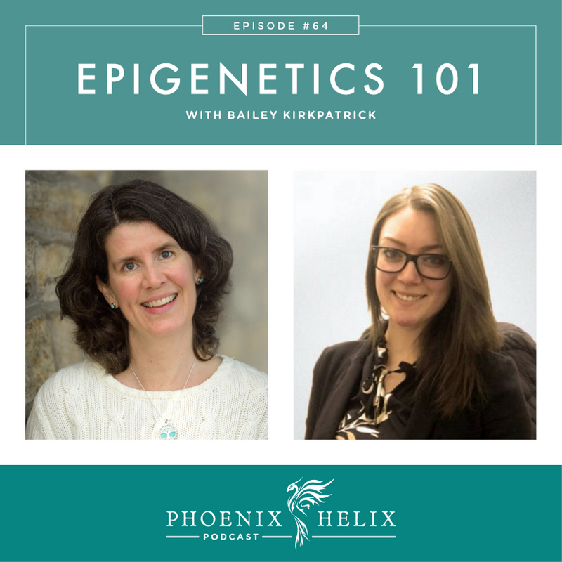 Epigenetics 101 with Bailey Kirkpatrick | Phoenix Helix Podcast