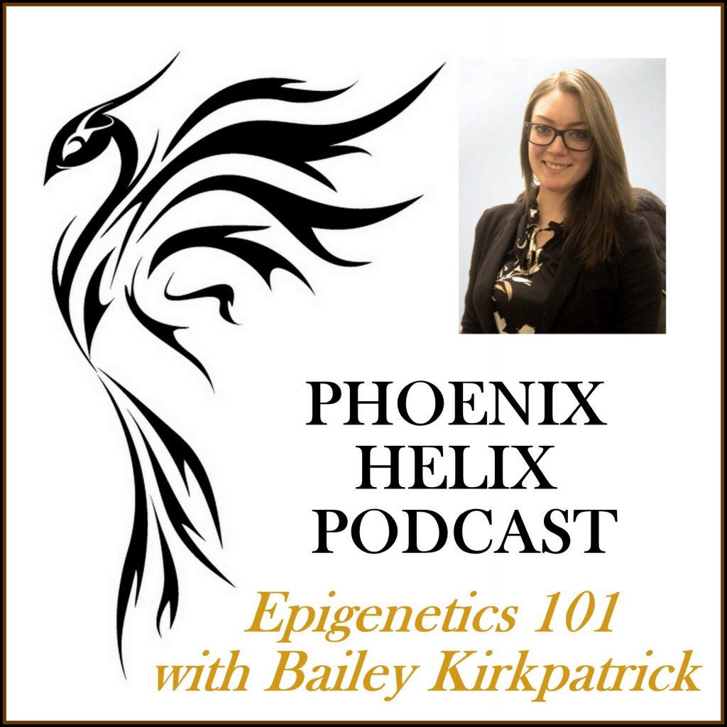 Episode 64: Epigenetics 101 with Bailey Kirkpatrick