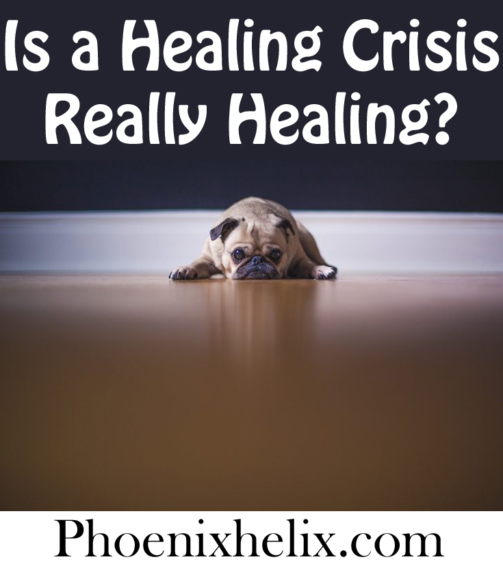 Is a Healing Crisis Really Healing? | Phoenix Helix