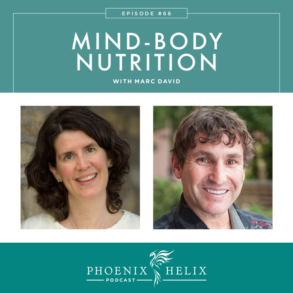Mind-Body Nutrition with Marc David | Phoenix Helix Podcast