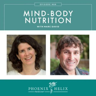Episode 128: Best Of – Mind-Body Nutrition with Marc David