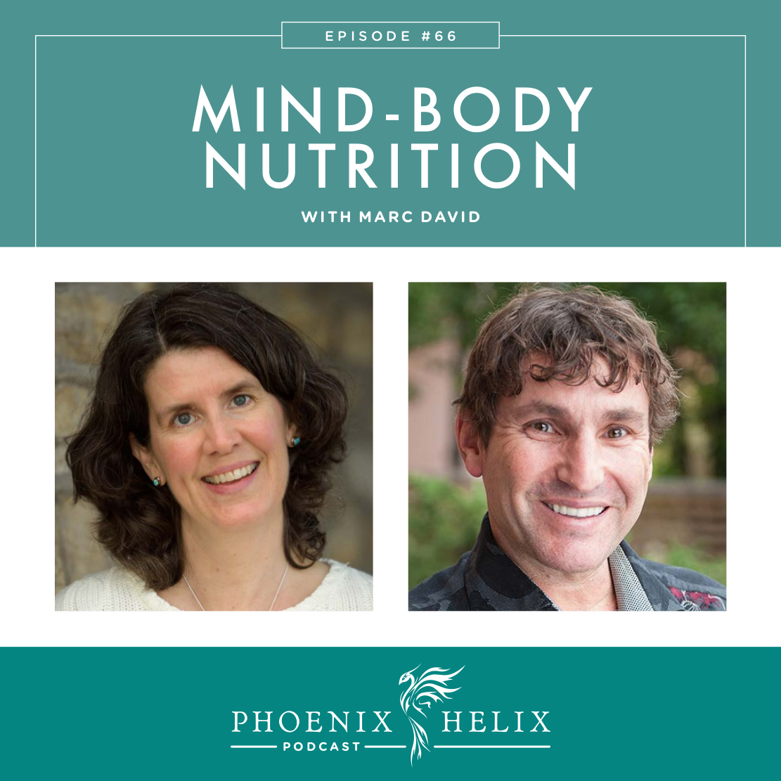 Best of the Phoenix Helix Podcast: Mind-Body Nutrition with Marc David