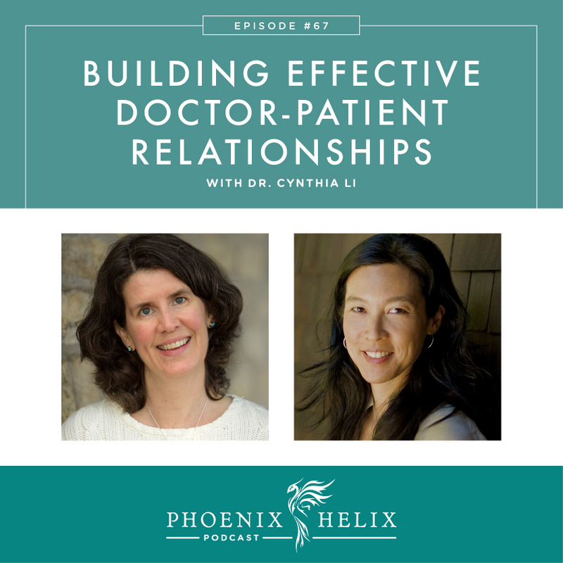 Building Effective Doctor-Patient Relationships with Dr. Cynthia Li   Phoenix Helix Podcast