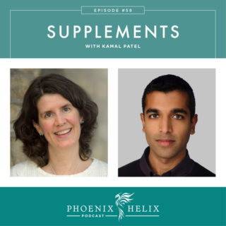 Episode 58: Supplements with Kamal Patel