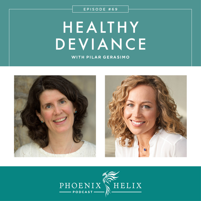 Healthy Deviance with Pilar Gerasimo | Phoenix Helix Podcast