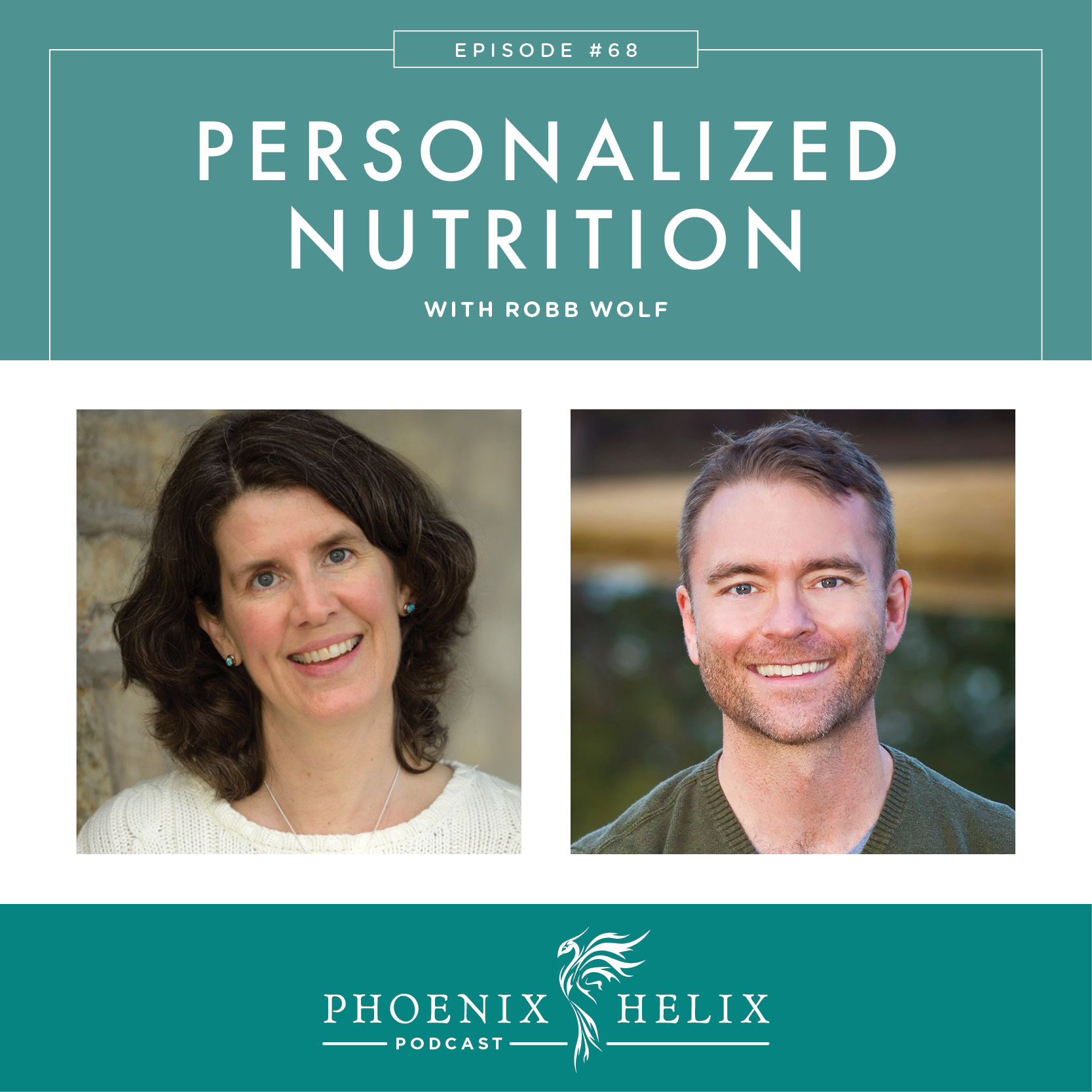 Personalized Nutrition with Robb Wolf | Phoenix Helix Podcast