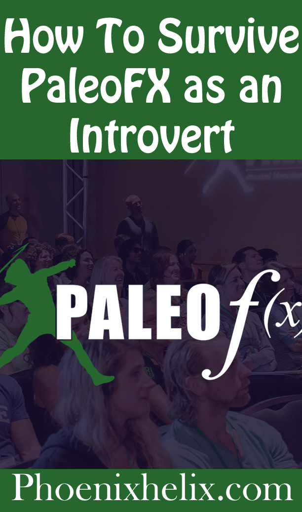 How to Survive Paleof(x) as an Introvert | Phoenix Helix